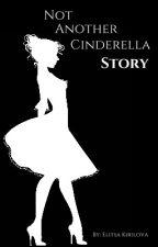 Not Another Cinderella Story by xXSlyFireFoxXx