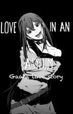 Love In An Asylum ( Gaara X Oc) by Alien_Freak1427