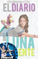El Diario De Luna Valente {PAUSADA}  by AndreaFanLutteo