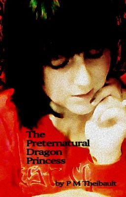 The Preternatural Dragon Princess ( Delane Severiano )