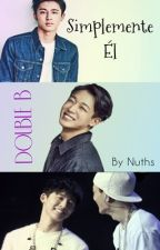 Simplemente Él [DOUBLE B] [IKON] by nuths17