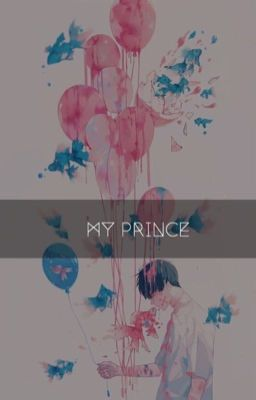 「My prince 」