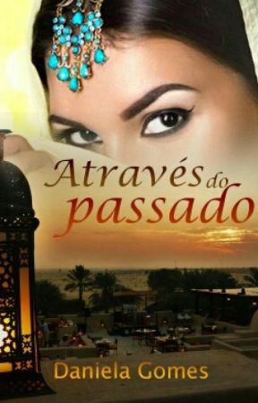 Através do Passado  by daniellagomes750546