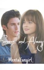 Forever and Always  by Mentalfangirl_