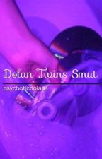 Dolan Twins smut [SLOW UPDATES] by psychoticdolans