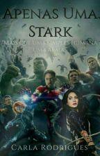 Apenas Uma Stark by NerdEstranha