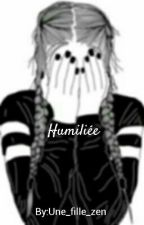 Humiliée by Lost_gurl05