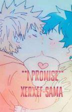 **I PROMISE** by XERXEF-SAMA