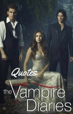 Vampire Diaries Quotes by twilightlover4evr