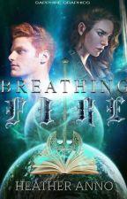 BREATHING FIRE  by Heatheranno
