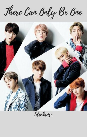 There Can Only Be One ~bts #wattys2017