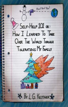 Self-Help 101 or: How I Learned to Take Over the World... by lgkeltner