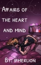 Affairs of the Heart and Mind by ipmerlion
