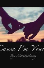 Cause I'm Yours by MarianaLiang