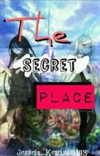 The Secret Place: A Story of Friendship by JesselaKeinson