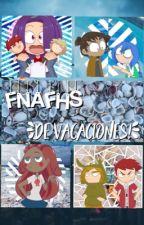 FNAFHS en las Vacaciones by Kiibord
