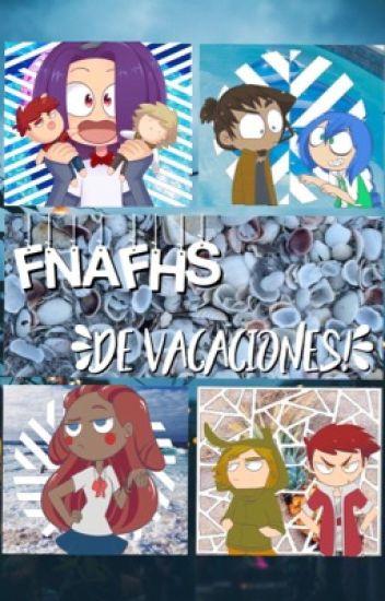 FNAFHS en las Vacaciones
