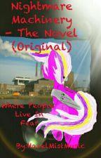 Nightmare Machinery - The Novel (Original) by HazelMistMusic
