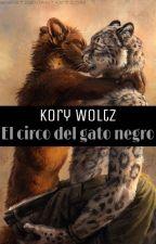 El Circo del Gato Negro #Wattys2016 by KoryWoltz