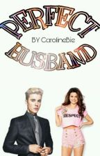 Perfect Husband- J.b & s.g by Carolinebie