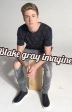 Blake gray imagines  by britishbabes96
