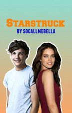 Starstruck (Louis Tomlinson Fanfiction) #2 by socallmebella