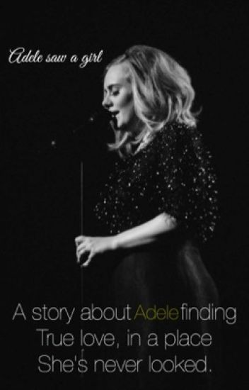 Adele Saw a Girl