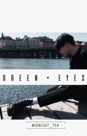 green eyes→»ym by midnight_tea