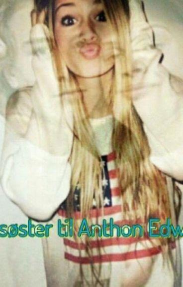 Lillesøster til Anthon Edwards!