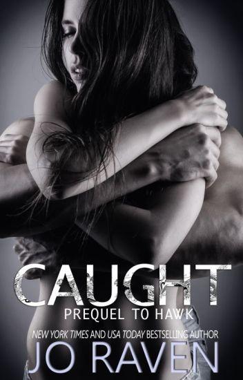 Caught (Prequel to Hawk) (Mature Content - for 18+ public)