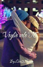 Voglio Solo TE by AlicePopolo