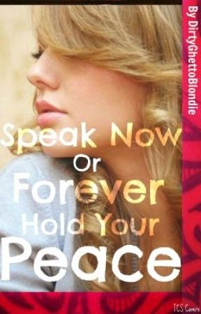 Speak Now or Forever Hold Your Peace **UNDER CONSTRUCTION** by dirtyghettoblondie