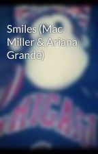 Smiles (Mac Miller & Ariana Grande) by MickeyMich