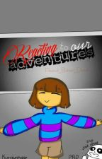 Reacting To Our Adventures (UnderTale Fanfic) by Peanut_Butter_Donut