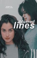 Blurred Lines (Camren) by valerie_luna