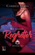 Ne jamais regretter ... Tome 1 by Christelle_D_Auteure