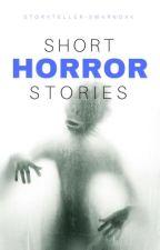 Short horror stories by Storyteller-swarnoxk
