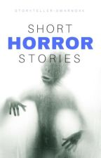 Short Horror Stories by Storyteller-swarnoxk