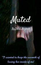 Muted by Zatul_Nazirah