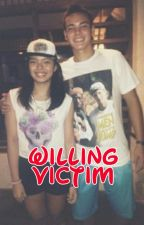 Willing Victim (The Cole Micek & Dani Ravena Love Story) by AK47ngKiefLy