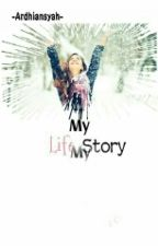 My Life Story by ArdiansyahRS