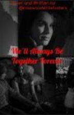 We'll Always Be Together, Forever: A Spoby Story by justareadinggirl