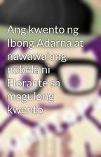 Ang kwento ng Ibong Adarna at nawawalang nobela ni Florante sa magulong kwento by ClassmateJuan