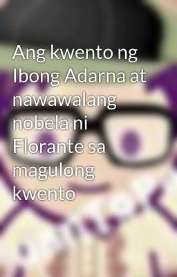 Ang kwento ng Ibong Adarna at nawawalang nobela ni Florante sa