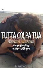 Tutta Colpa Tua || Brandon Rowland by browlandx