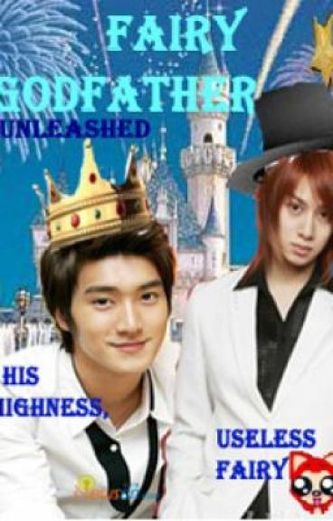 FAIRY GODFATHER |Unleashed His Highness Useless Fairy...Eh...(^o^)?|