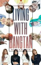 Living with Bangtan [BTS and BLACKPINK] by MinaKook