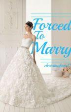 Forced to Marry(Niall Horan) by xxbluejeanbabyxx