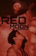 Red Moon [A Tragic Love Story] by BehindMoon