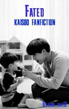 "Fated ""Kaisoo Fanfic"" by kido_kaz12"